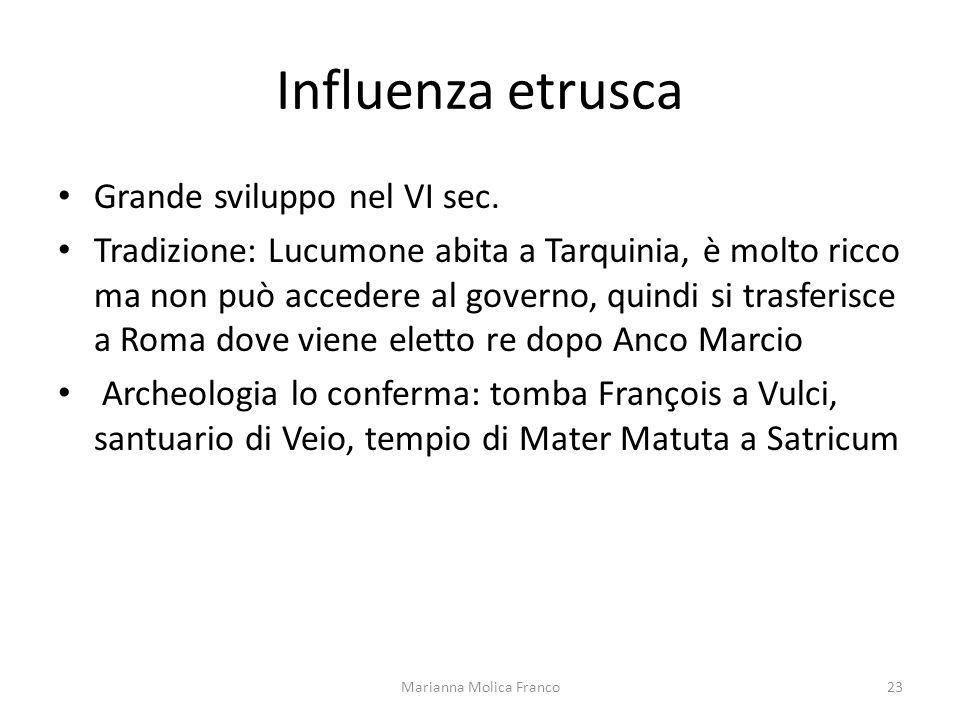Influenza etrusca Grande sviluppo nel VI sec. Tradizione: Lucumone abita a Tarquinia, è molto ricco ma non può accedere al governo, quindi si trasferi