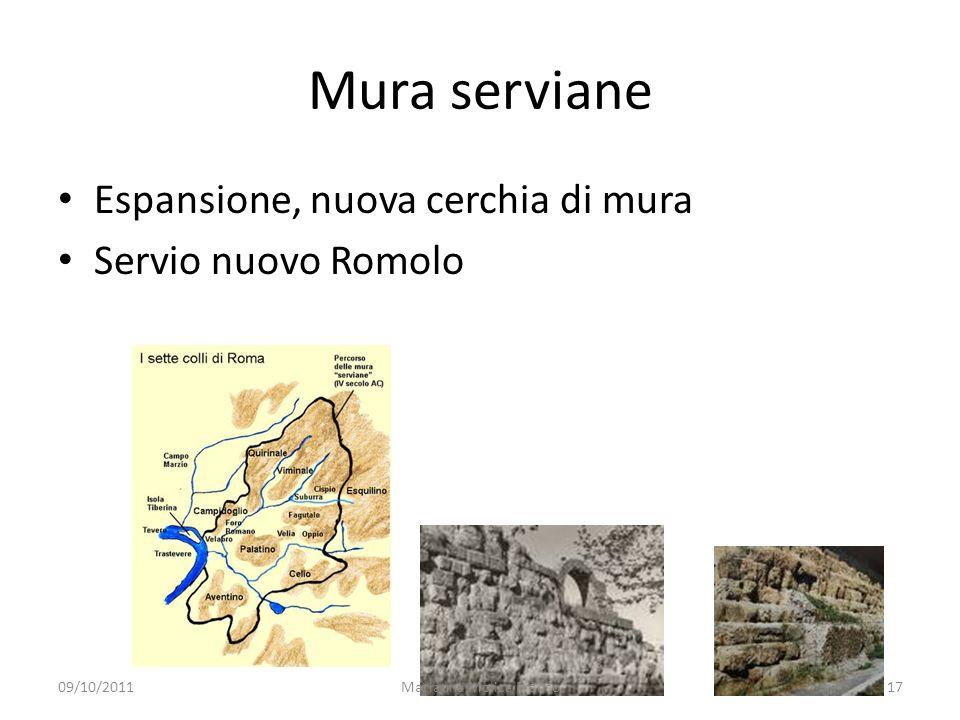 Mura serviane Espansione, nuova cerchia di mura Servio nuovo Romolo 09/10/201117Marianna Molica Franco