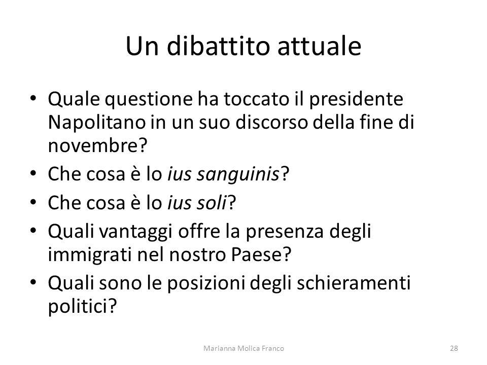 Un dibattito attuale Quale questione ha toccato il presidente Napolitano in un suo discorso della fine di novembre? Che cosa è lo ius sanguinis? Che c