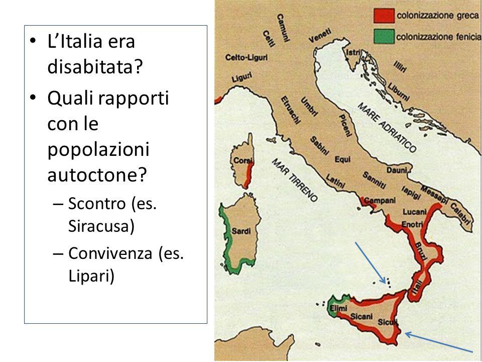 LItalia era disabitata? Quali rapporti con le popolazioni autoctone? – Scontro (es. Siracusa) – Convivenza (es. Lipari)
