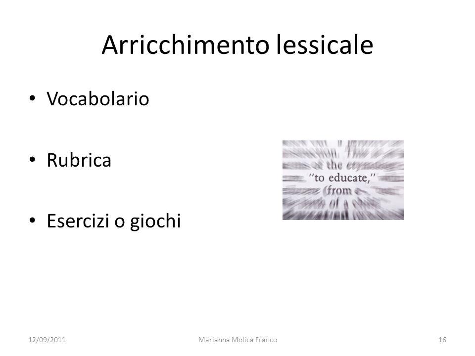 Marianna Molica Franco16 Arricchimento lessicale Vocabolario Rubrica Esercizi o giochi 12/09/2011
