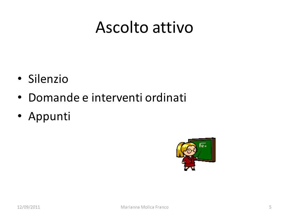 Marianna Molica Franco5 Ascolto attivo Silenzio Domande e interventi ordinati Appunti 12/09/2011