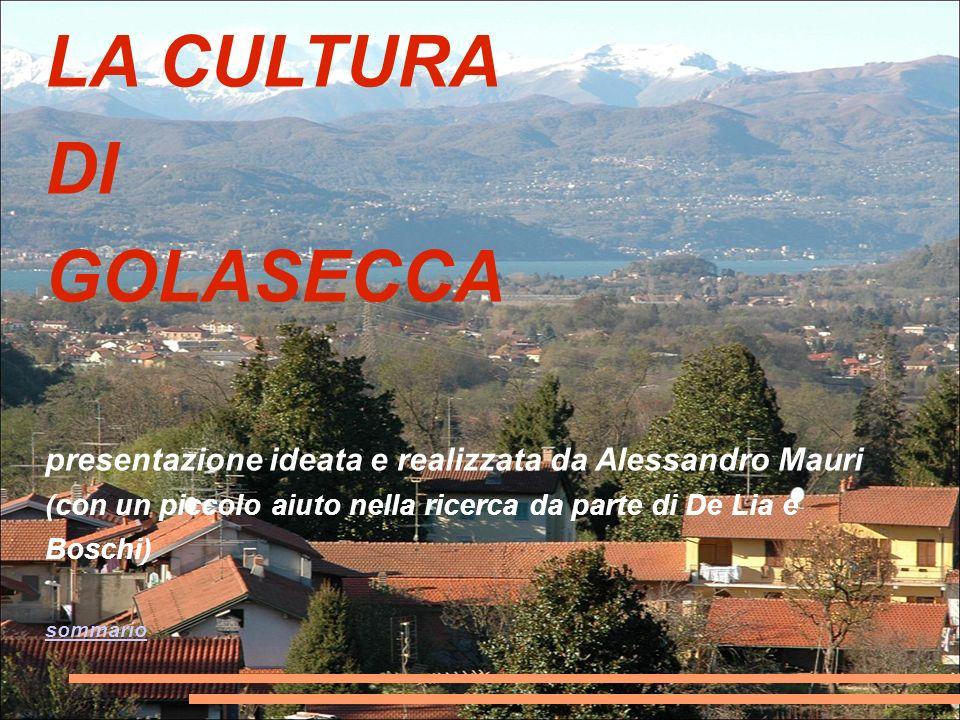 LA CULTURA DI GOLASECCA presentazione ideata e realizzata da Alessandro Mauri (con un piccolo aiuto nella ricerca da parte di De Lia e Boschi) sommari