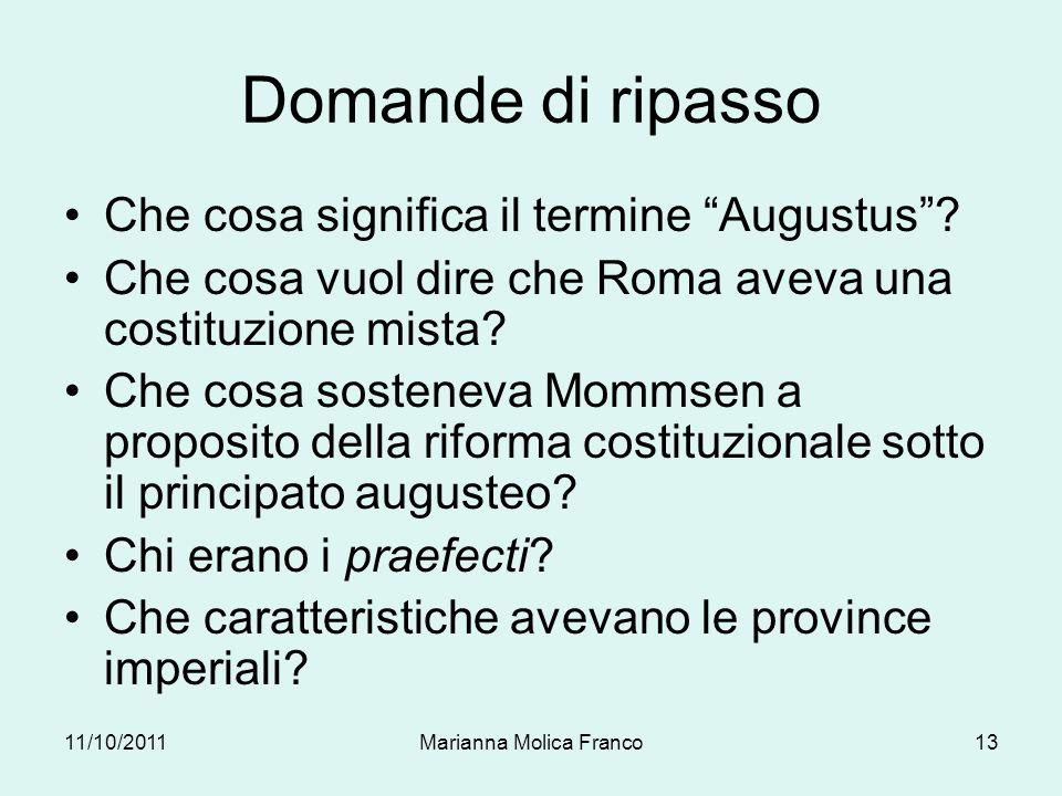 Domande di ripasso Che cosa significa il termine Augustus? Che cosa vuol dire che Roma aveva una costituzione mista? Che cosa sosteneva Mommsen a prop