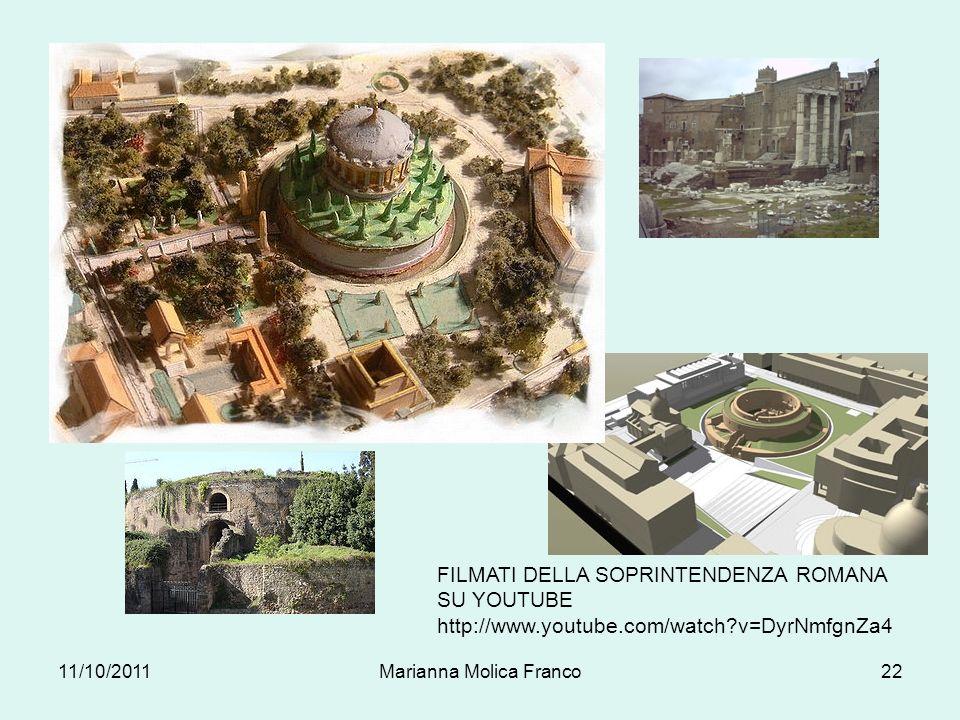 11/10/2011Marianna Molica Franco22 FILMATI DELLA SOPRINTENDENZA ROMANA SU YOUTUBE http://www.youtube.com/watch?v=DyrNmfgnZa4