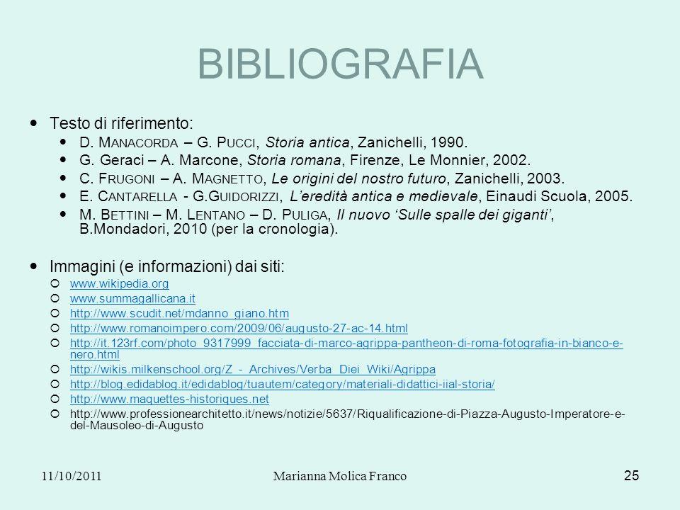BIBLIOGRAFIA Testo di riferimento: D. M ANACORDA – G. P UCCI, Storia antica, Zanichelli, 1990. G. Geraci – A. Marcone, Storia romana, Firenze, Le Monn
