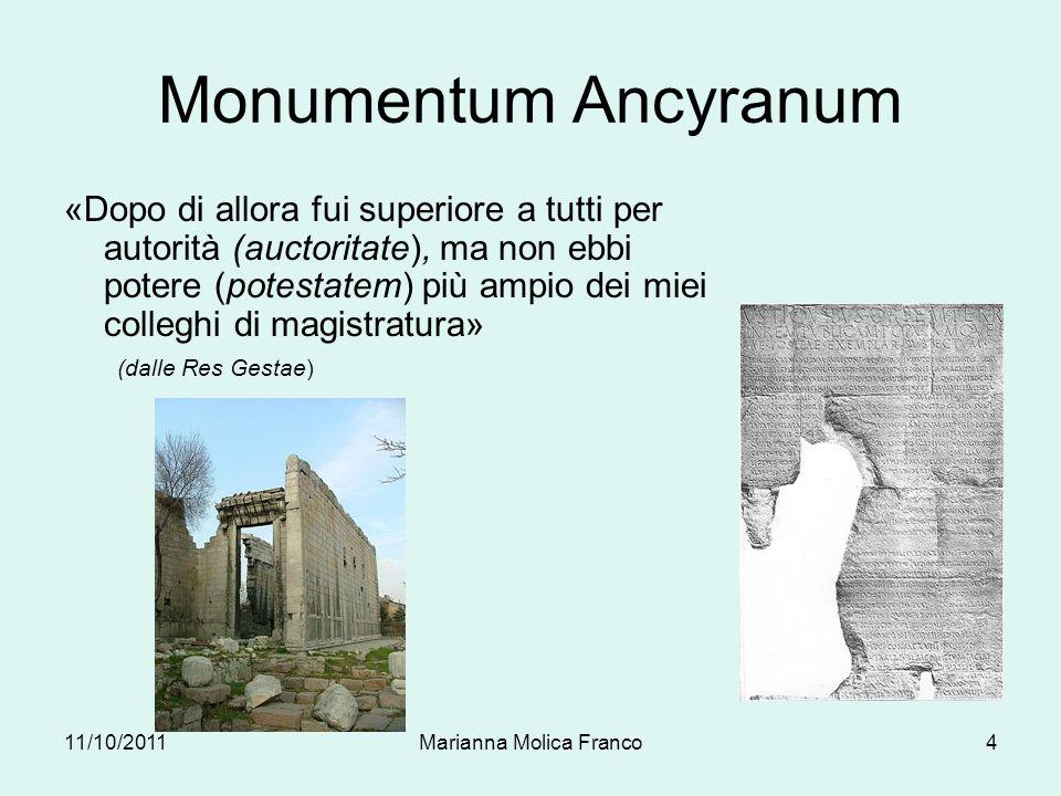 Monumentum Ancyranum «Dopo di allora fui superiore a tutti per autorità (auctoritate), ma non ebbi potere (potestatem) più ampio dei miei colleghi di