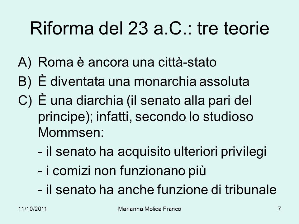 Riforma del 23 a.C.: tre teorie A)Roma è ancora una città-stato B)È diventata una monarchia assoluta C)È una diarchia (il senato alla pari del princip