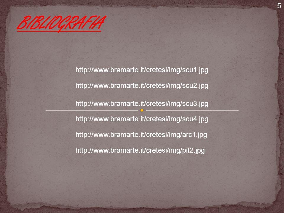 http://www.bramarte.it/cretesi/img/scu3.jpg http://www.bramarte.it/cretesi/img/scu1.jpg http://www.bramarte.it/cretesi/img/scu2.jpg http://www.bramart