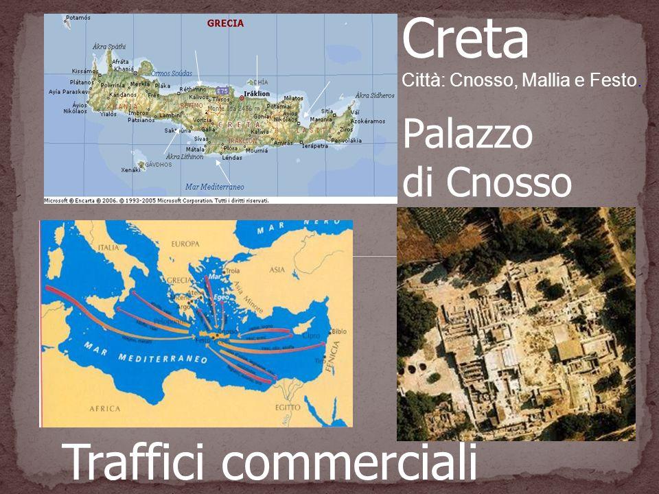 Traffici commerciali Creta Città: Cnosso, Mallia e Festo. Palazzo di Cnosso