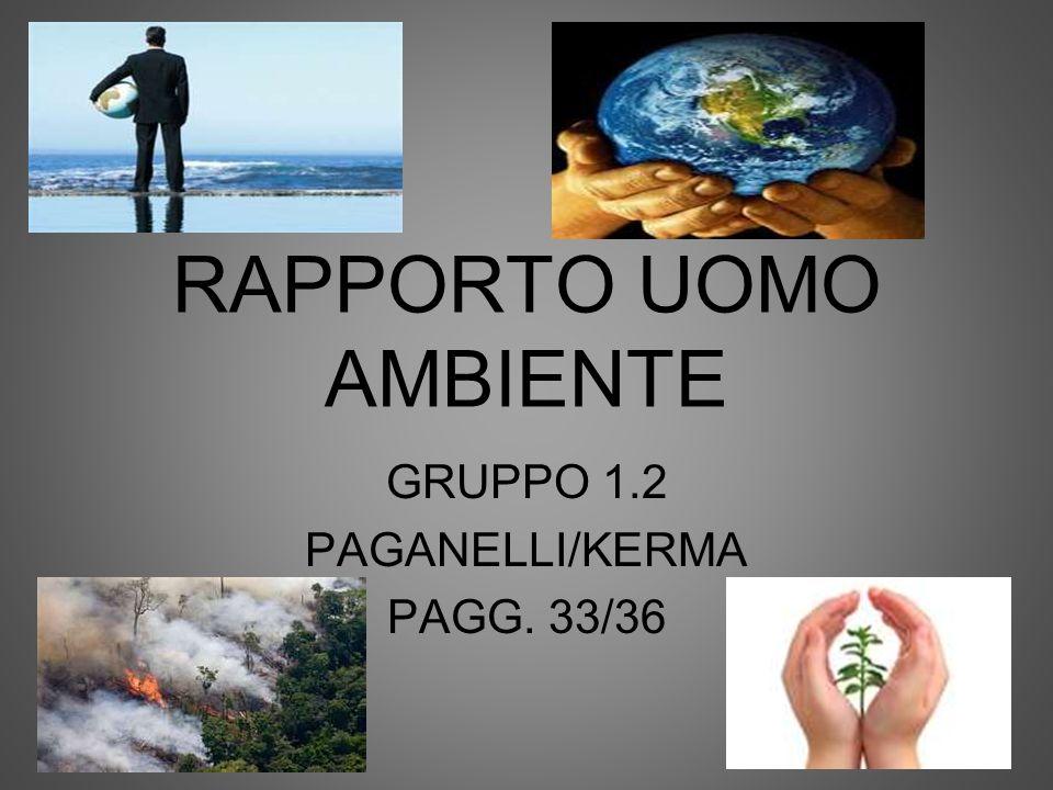 RAPPORTO UOMO AMBIENTE GRUPPO 1.2 PAGANELLI/KERMA PAGG. 33/36
