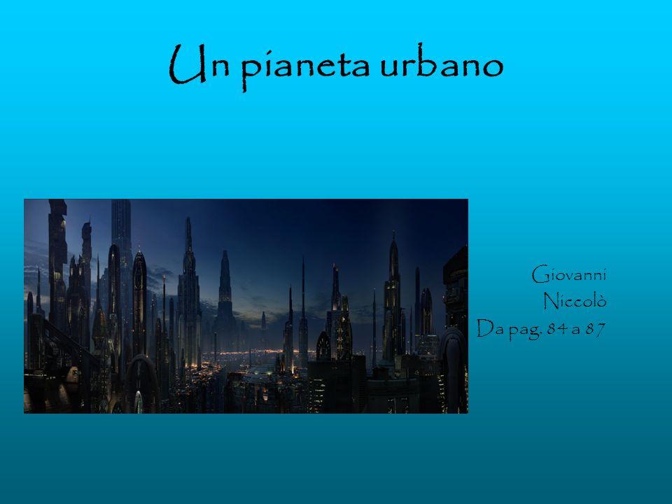 Un pianeta urbano Giovanni Niccolò Da pag. 84 a 87