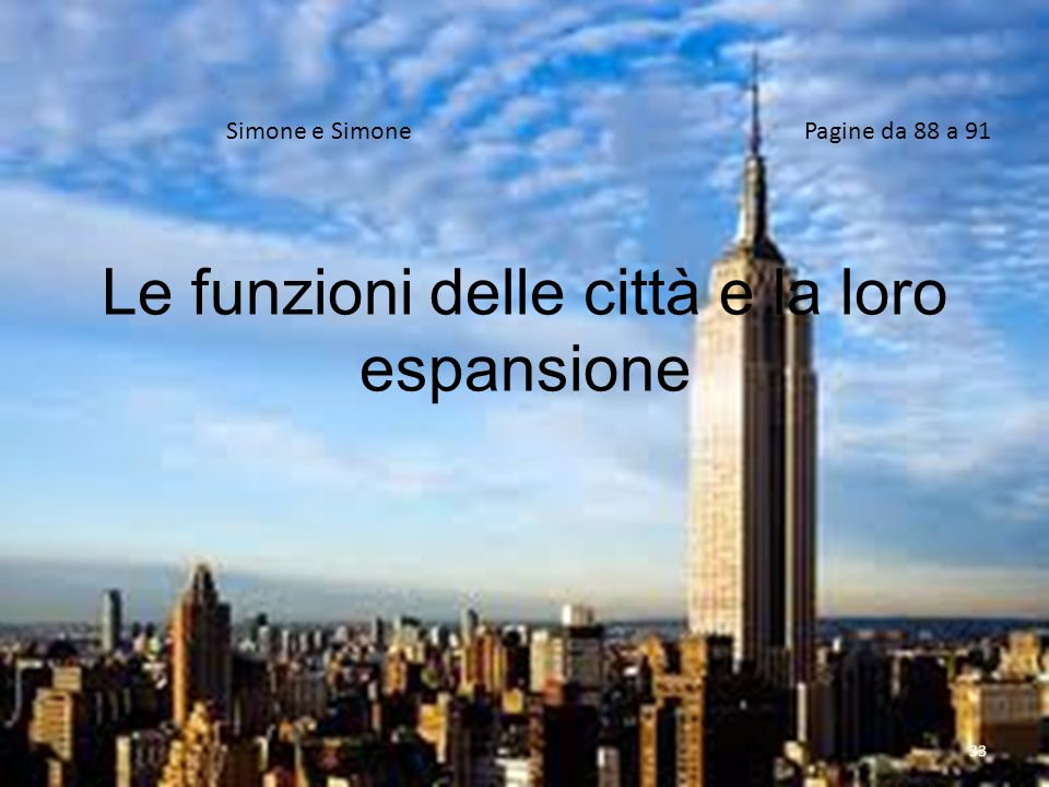 Le funzioni delle città e la loro espansione Simone e SimonePagine da 88 a 91 33