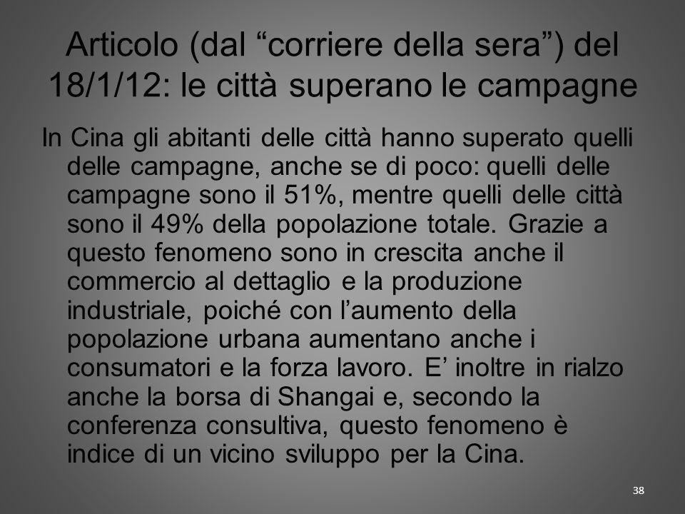 Articolo (dal corriere della sera) del 18/1/12: le città superano le campagne In Cina gli abitanti delle città hanno superato quelli delle campagne, a