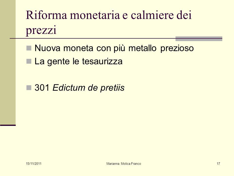 Marianna Molica Franco17 Riforma monetaria e calmiere dei prezzi Nuova moneta con più metallo prezioso La gente le tesaurizza 301 Edictum de pretiis 15/11/2011