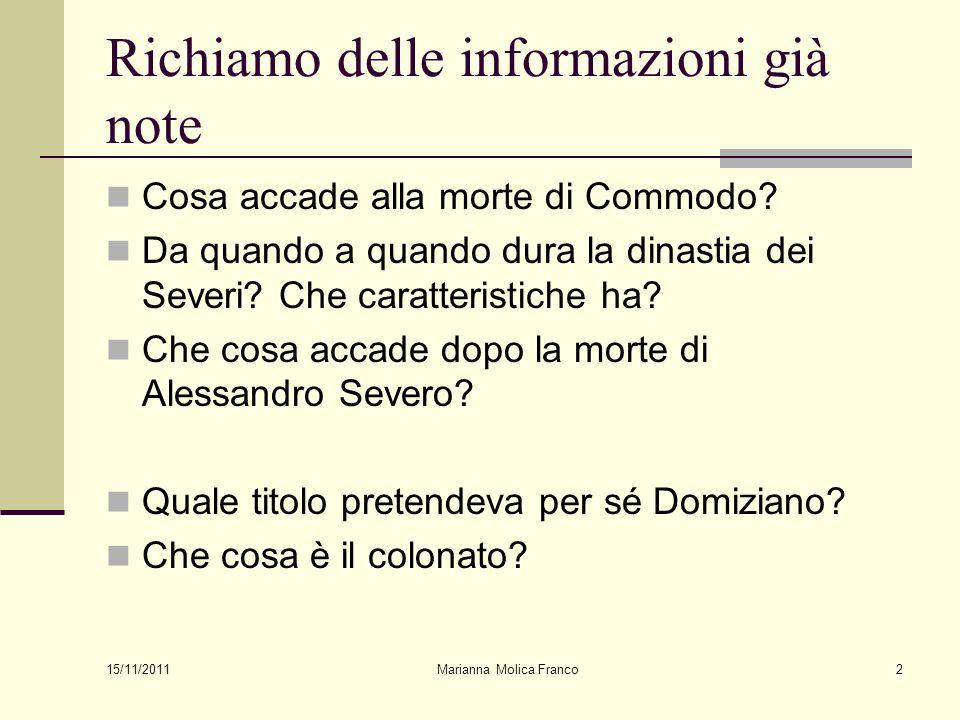 Richiamo delle informazioni già note Cosa accade alla morte di Commodo.
