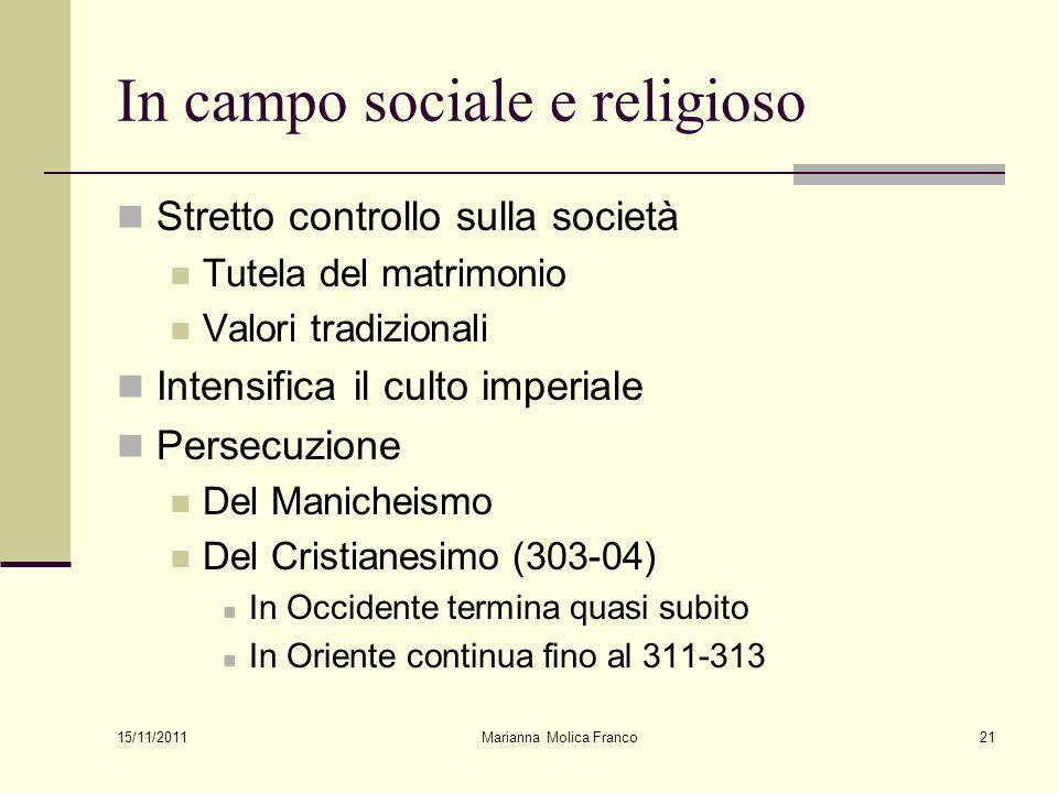 Marianna Molica Franco21 In campo sociale e religioso Stretto controllo sulla società Tutela del matrimonio Valori tradizionali Intensifica il culto i