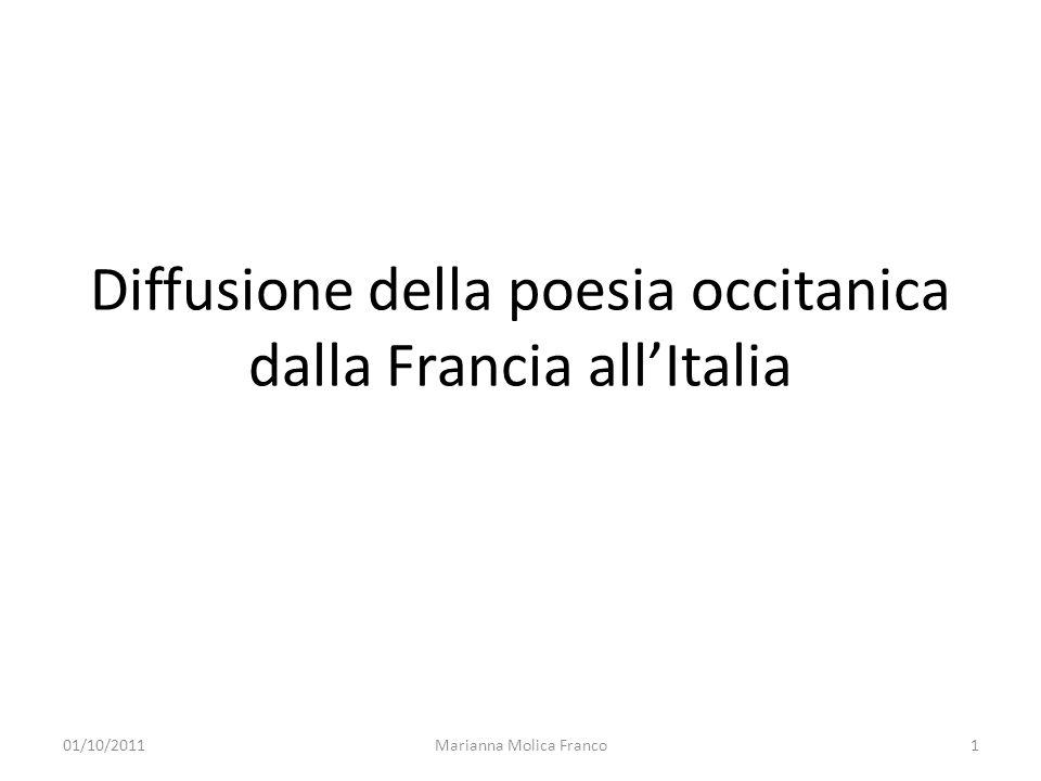 Diffusione della poesia occitanica dalla Francia allItalia 1Marianna Molica Franco01/10/2011