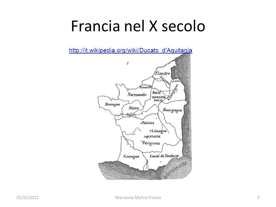 Francia nel X secolo Marianna Molica Franco3 http://it.wikipedia.org/wiki/Ducato_d'Aquitania 01/10/2011