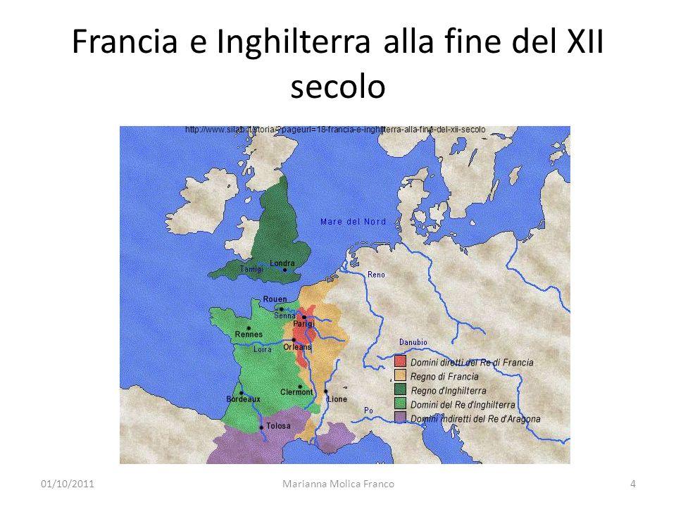 Francia e Inghilterra alla fine del XII secolo Marianna Molica Franco4 http://www.silab.it/storia/?pageurl=18-francia-e-inghilterra-alla-fine-del-xii-