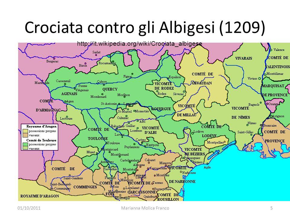 Crociata contro gli Albigesi (1209) Marianna Molica Franco5 http://it.wikipedia.org/wiki/Crociata_albigese 01/10/2011