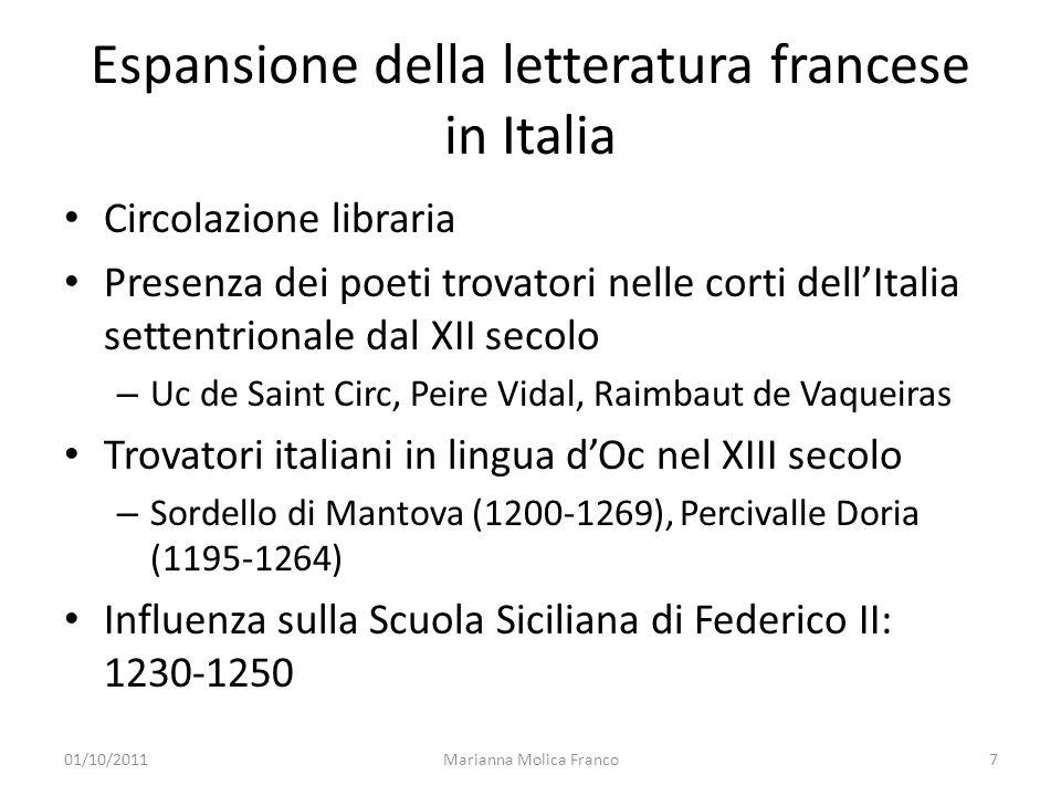 Espansione della letteratura francese in Italia Circolazione libraria Presenza dei poeti trovatori nelle corti dellItalia settentrionale dal XII secol