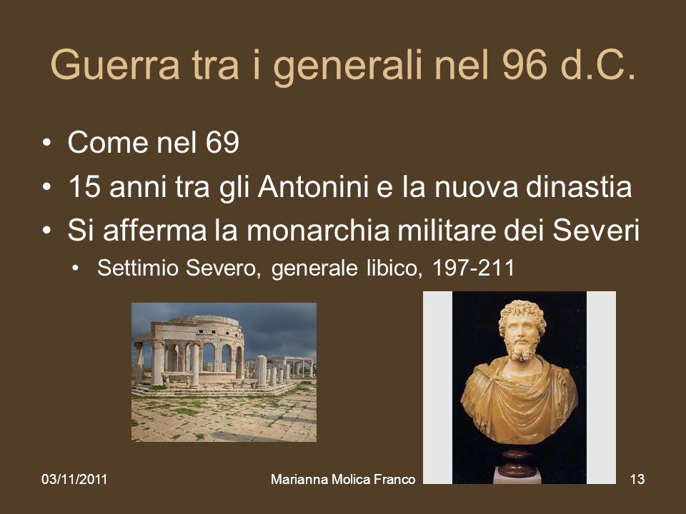 Guerra tra i generali nel 96 d.C. Come nel 69 15 anni tra gli Antonini e la nuova dinastia Si afferma la monarchia militare dei Severi Settimio Severo