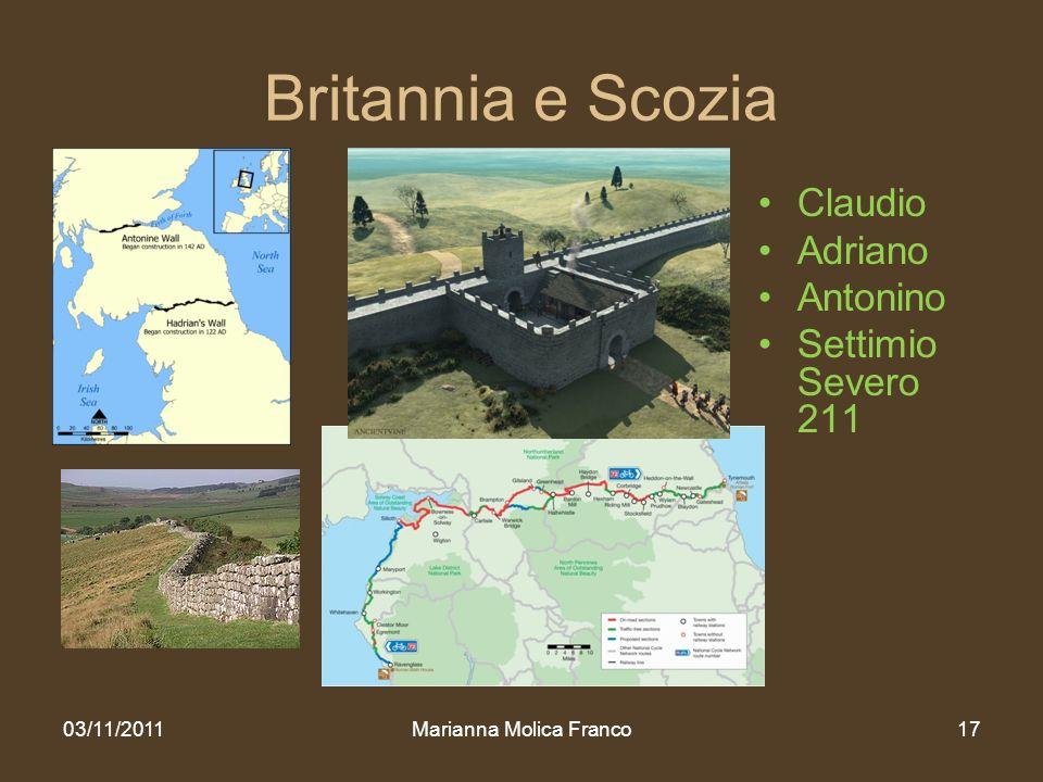 Britannia e Scozia Claudio Adriano Antonino Settimio Severo 211 03/11/2011Marianna Molica Franco17