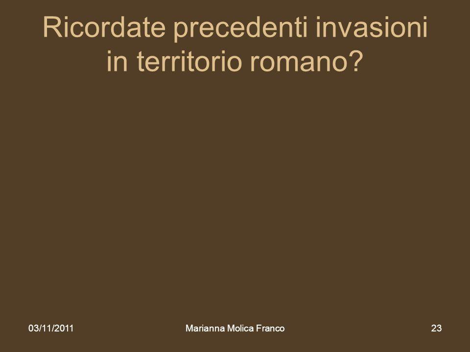 Ricordate precedenti invasioni in territorio romano? 03/11/2011Marianna Molica Franco23