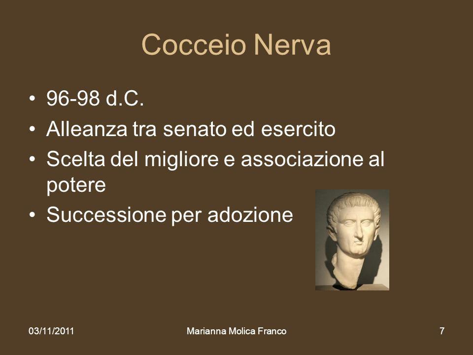 7 Cocceio Nerva 96-98 d.C. Alleanza tra senato ed esercito Scelta del migliore e associazione al potere Successione per adozione 03/11/2011