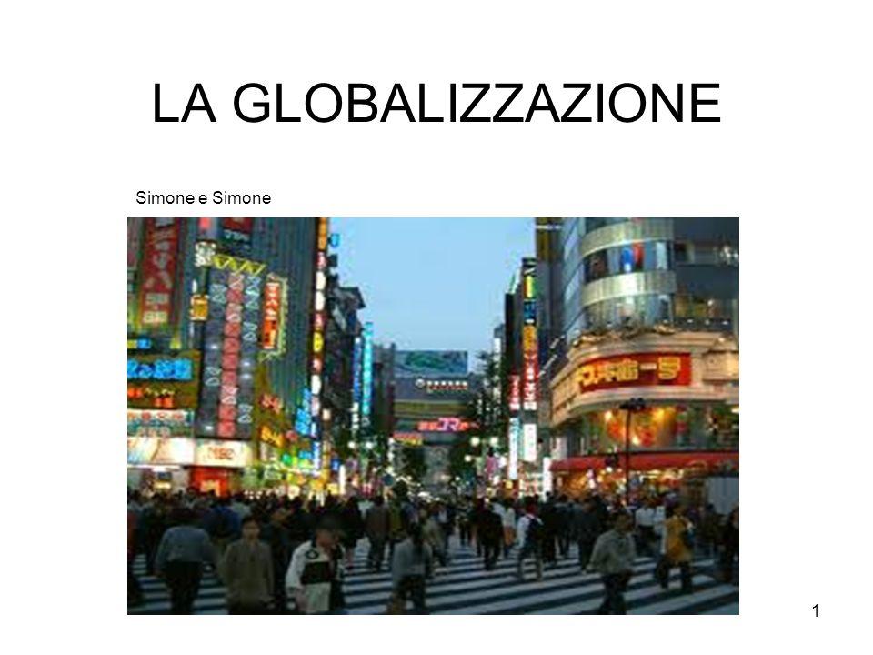 1 LA GLOBALIZZAZIONE Simone e Simone