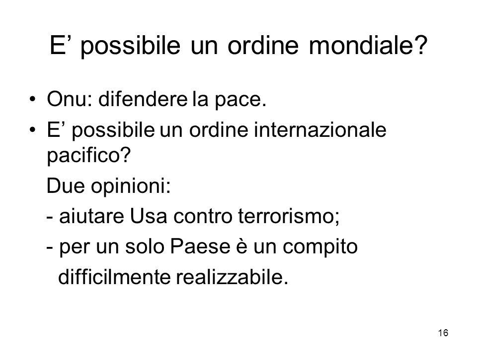 16 E possibile un ordine mondiale.Onu: difendere la pace.