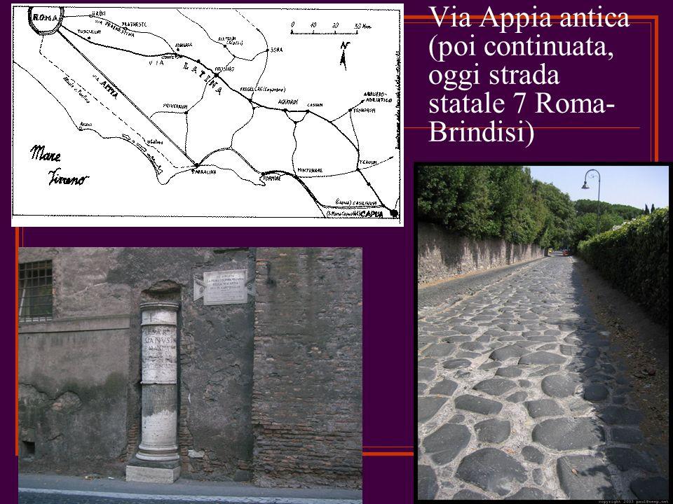 15 Via Appia antica (poi continuata, oggi strada statale 7 Roma- Brindisi)