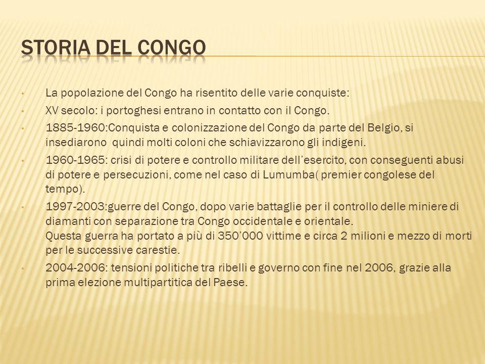 La popolazione del Congo ha risentito delle varie conquiste: XV secolo: i portoghesi entrano in contatto con il Congo. 1885-1960:Conquista e colonizza