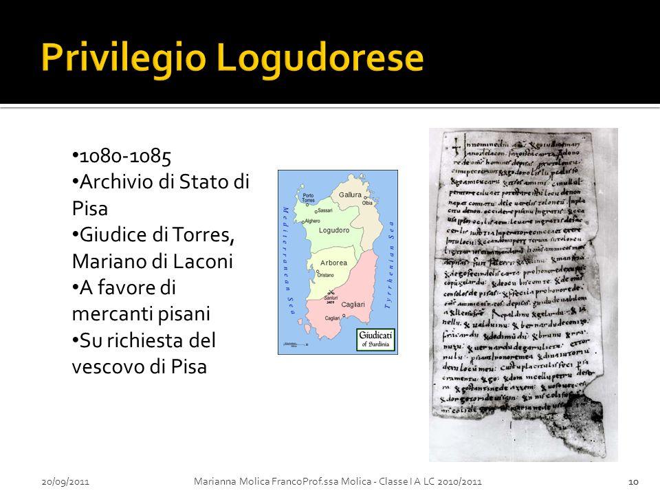 20/09/2011Marianna Molica FrancoProf.ssa Molica - Classe I A LC 2010/201110 1080-1085 Archivio di Stato di Pisa Giudice di Torres, Mariano di Laconi A
