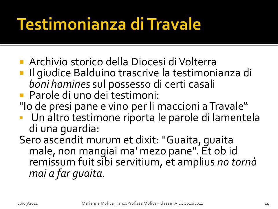 20/09/2011Marianna Molica FrancoProf.ssa Molica - Classe I A LC 2010/201114 Archivio storico della Diocesi di Volterra Il giudice Balduino trascrive l