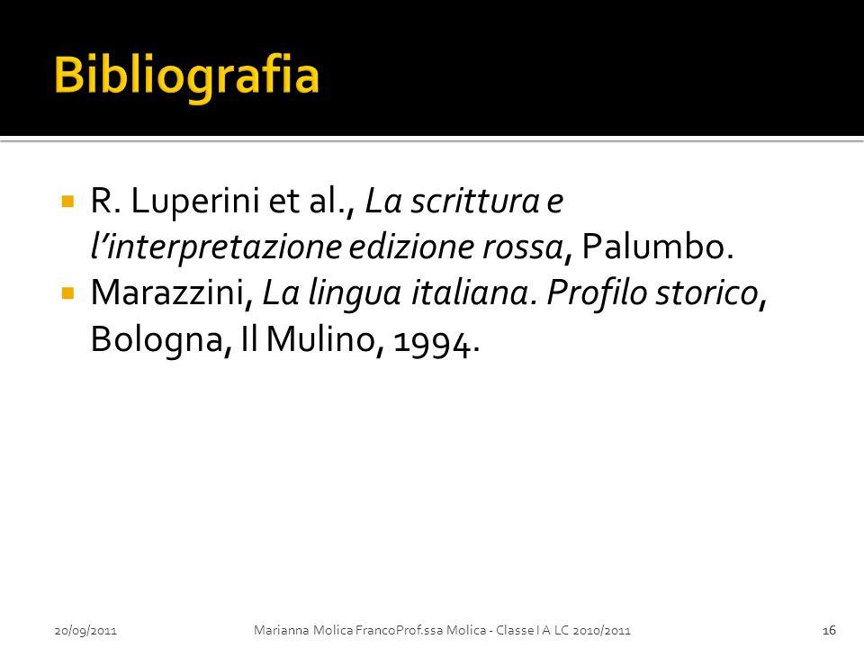 20/09/2011Marianna Molica FrancoProf.ssa Molica - Classe I A LC 2010/201116 R. Luperini et al., La scrittura e linterpretazione edizione rossa, Palumb