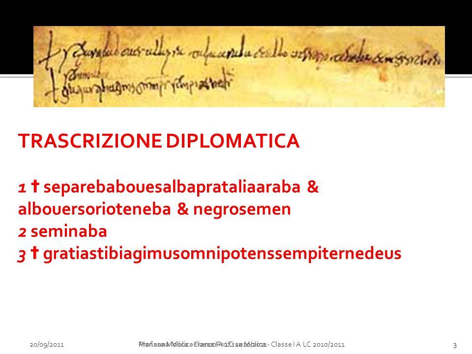 20/09/2011Marianna Molica FrancoProf.ssa Molica - Classe I A LC 2010/20113Prof.ssa Molica - Classe I A LC 2010/20113