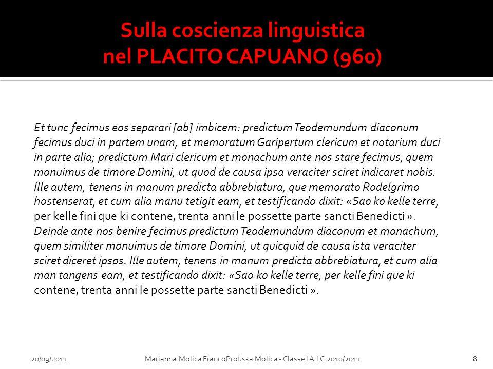 20/09/2011Marianna Molica FrancoProf.ssa Molica - Classe I A LC 2010/20118 Et tunc fecimus eos separari [ab] imbicem: predictum Teodemundum diaconum f