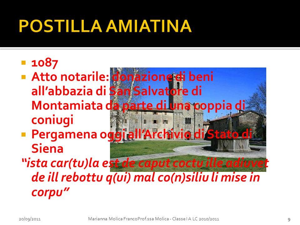 20/09/2011Marianna Molica FrancoProf.ssa Molica - Classe I A LC 2010/20119 1087 Atto notarile: donazione di beni allabbazia di San Salvatore di Montam