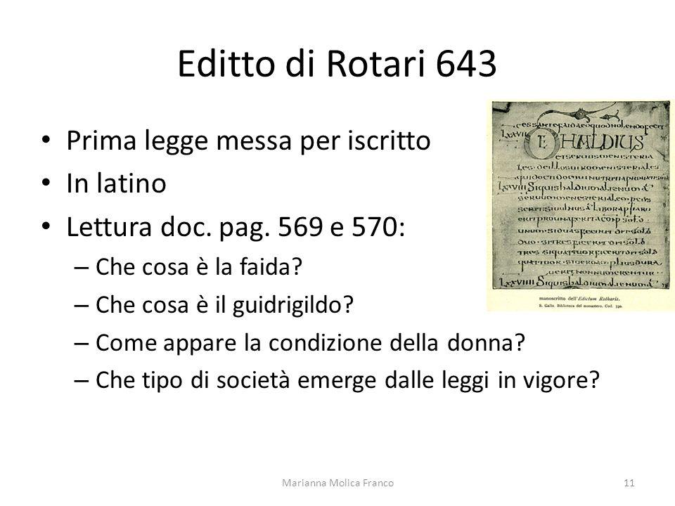 Editto di Rotari 643 Prima legge messa per iscritto In latino Lettura doc. pag. 569 e 570: – Che cosa è la faida? – Che cosa è il guidrigildo? – Come