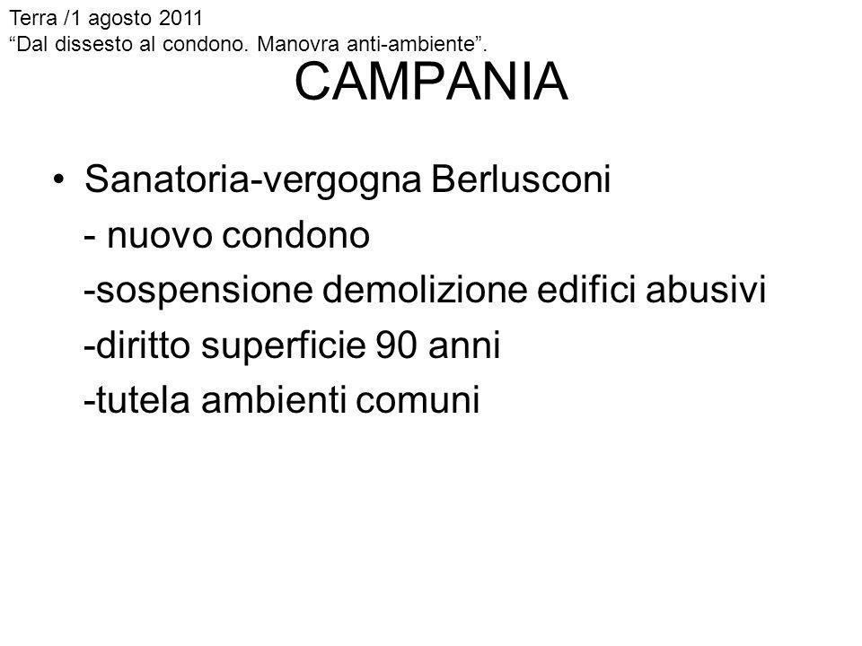 CAMPANIA Sanatoria-vergogna Berlusconi - nuovo condono -sospensione demolizione edifici abusivi -diritto superficie 90 anni -tutela ambienti comuni Te