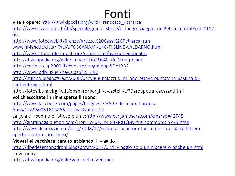 Vita e opere: http://it.wikipedia.org/wiki/Francesco_Petrarcahttp://it.wikipedia.org/wiki/Francesco_Petrarca http://www.swissinfo.ch/ita/speciali/gran