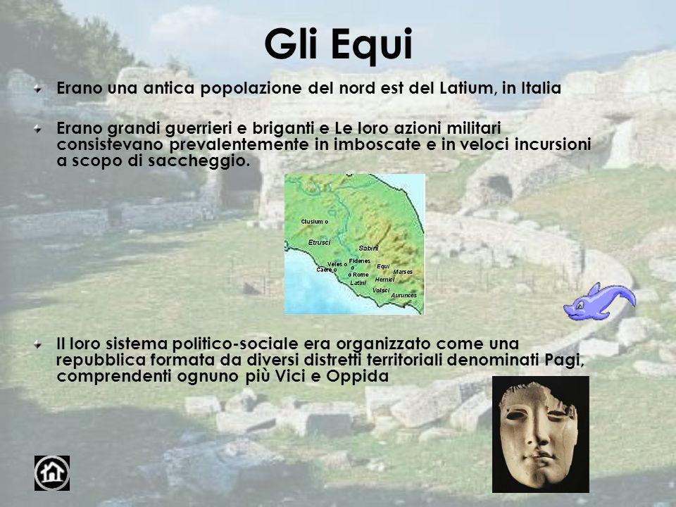 Gli Equi Erano una antica popolazione del nord est del Latium, in Italia Erano grandi guerrieri e briganti e Le loro azioni militari consistevano prev