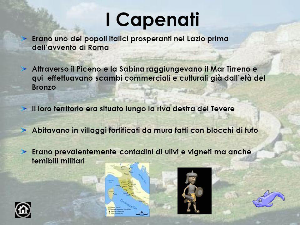 I Capenati Erano uno dei popoli italici prosperanti nel Lazio prima dellavvento di Roma Attraverso il Piceno e la Sabina raggiungevano il Mar Tirreno