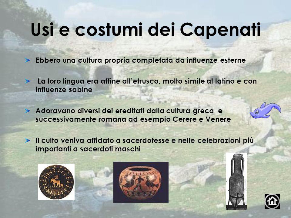 Usi e costumi dei Capenati Ebbero una cultura propria completata da influenze esterne La loro lingua era affine alletrusco, molto simile al latino e c