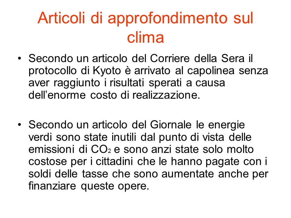 Articoli di approfondimento sul clima Secondo un articolo del Corriere della Sera il protocollo di Kyoto è arrivato al capolinea senza aver raggiunto