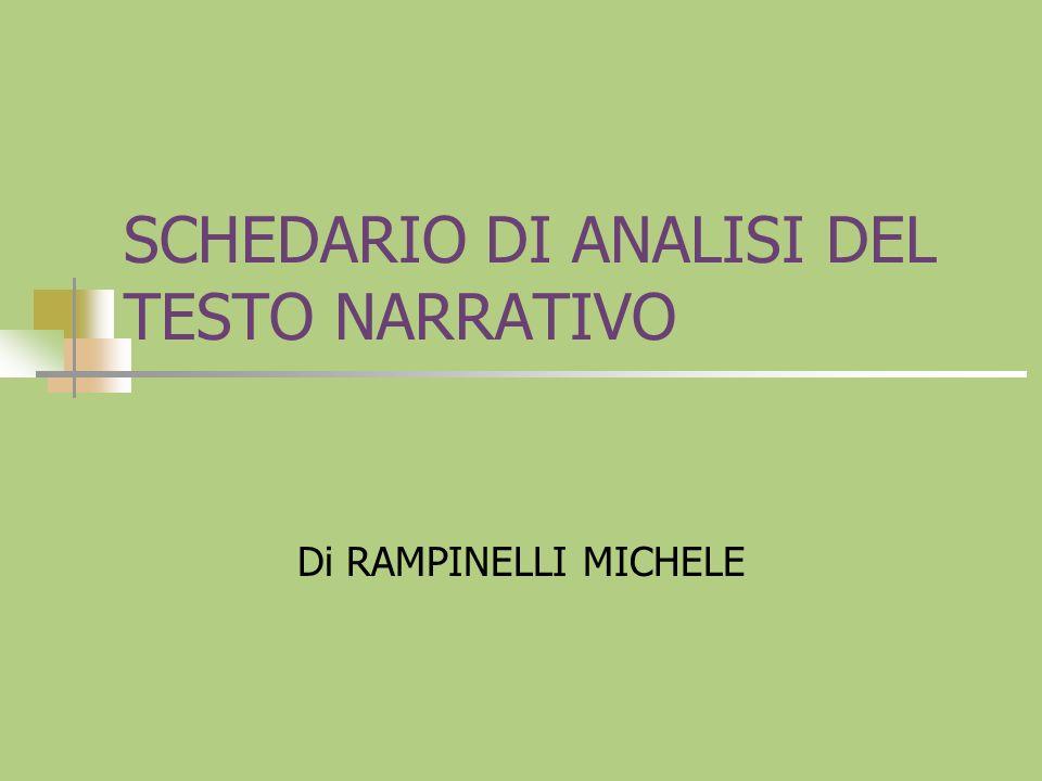 SCHEDARIO DI ANALISI DEL TESTO NARRATIVO Di RAMPINELLI MICHELE