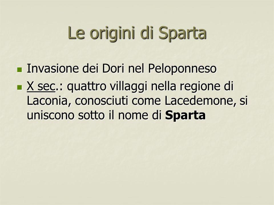 Le origini di Sparta Invasione dei Dori nel Peloponneso Invasione dei Dori nel Peloponneso X sec.: quattro villaggi nella regione di Laconia, conosciu
