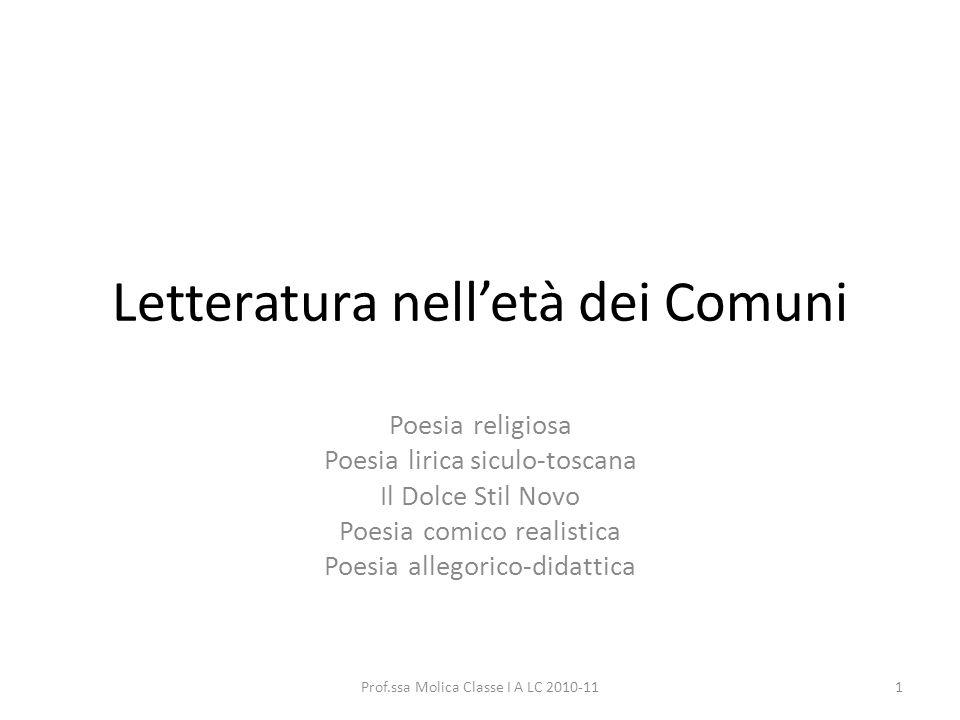 Letteratura nelletà dei Comuni Poesia religiosa Poesia lirica siculo-toscana Il Dolce Stil Novo Poesia comico realistica Poesia allegorico-didattica 1